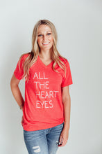 All The Heart Eyes Tee
