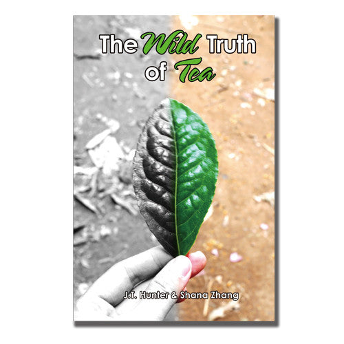 Wild Tea Qi Tea Book The Wild Truth of Tea