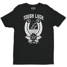 """Tough Luck"" Unisex T-Shirt - Lift Me Up - Hand Drawn Patches Pins and Apparel"