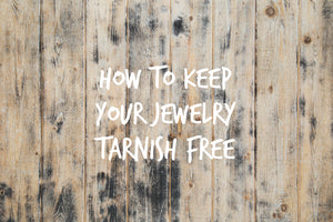 5 Tips How to Keep Your Jewelry Tarnish Free