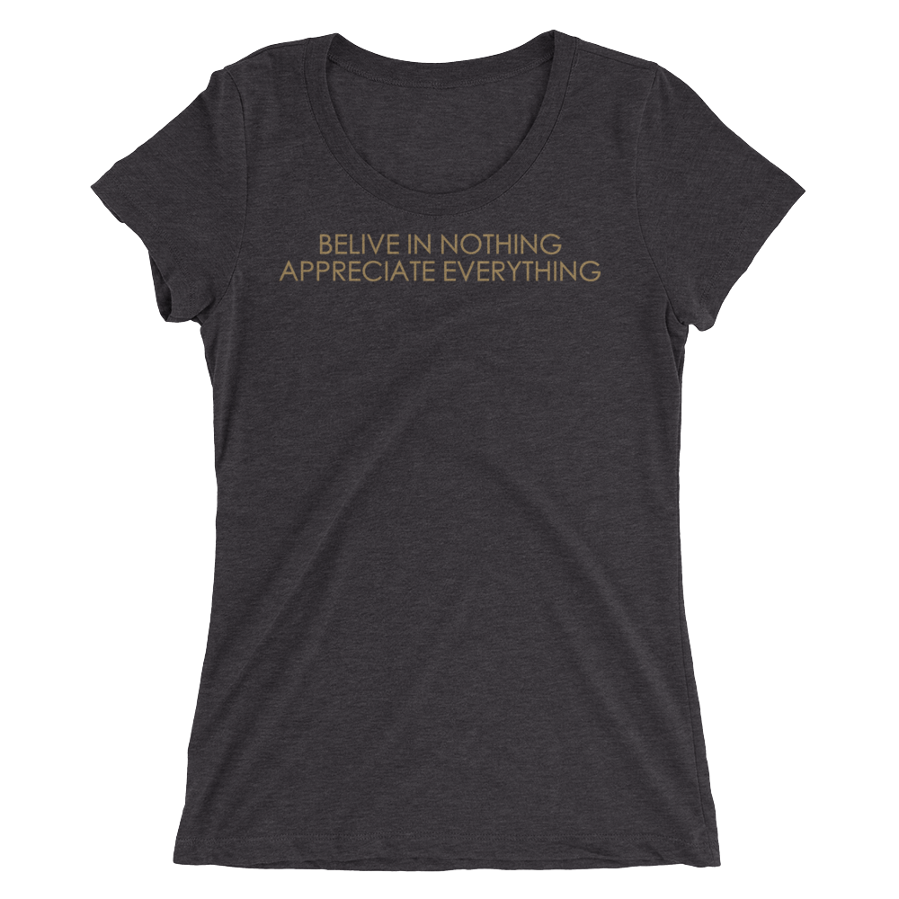 """BELIVE IN NOTHING APPRECIATE EVERYTHING"""