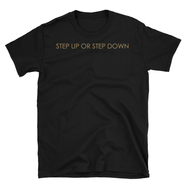 """STEP UP OR STEP DOWN"""