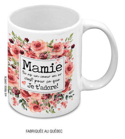 "Tasse ""Mamie tu as un coeur en or..."""