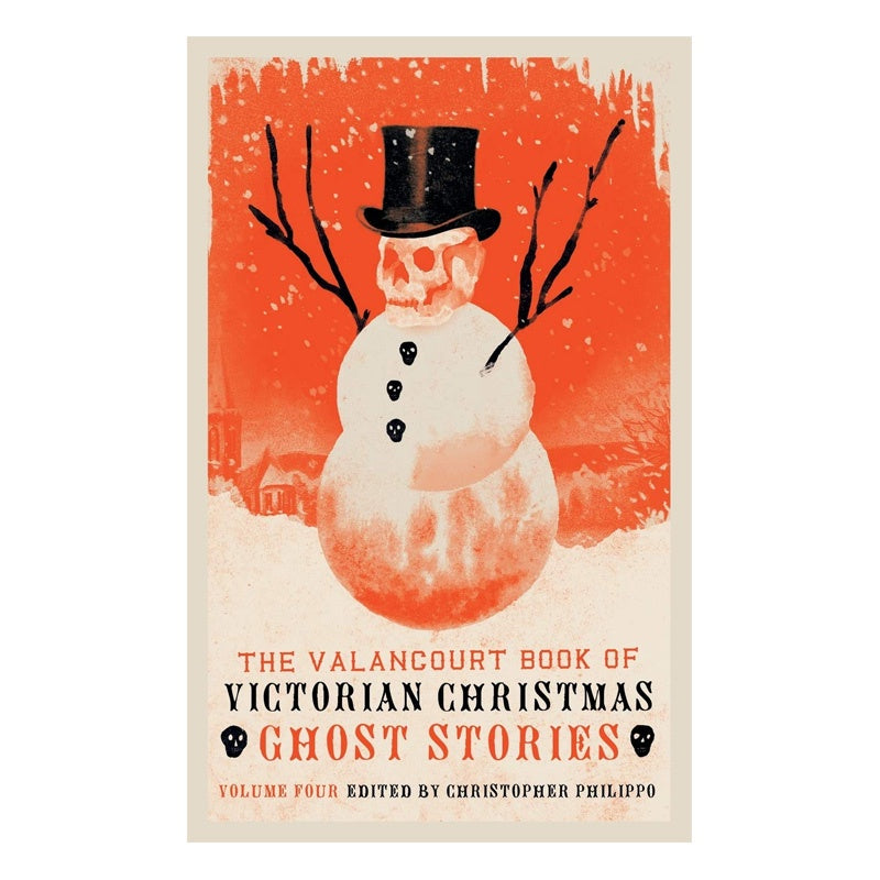 The Valancourt Book of Victorian Christmas Ghost Stories Vol. 4