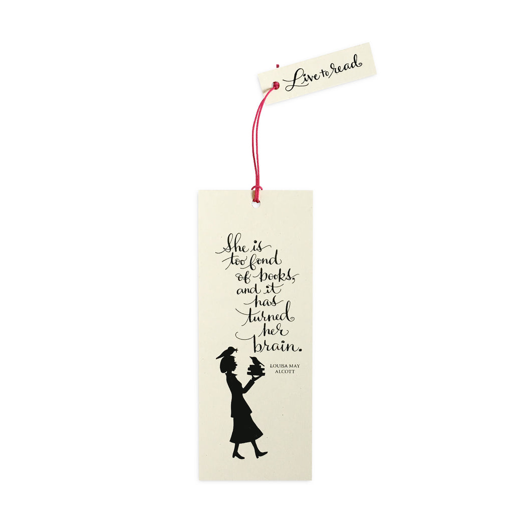 """She is too fond of books and it has turned her brain"" Bookmark"