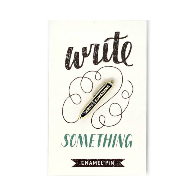 Write Something Enamel Pin