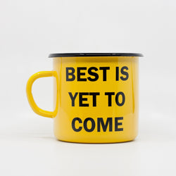 Enamel Mugs - Best Is Yet To Come Enamel Mug 400ml/13.5oz