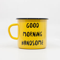 Enamel Mugs - Good Morning Handsome Enamel Mug 400ml/13.5oz