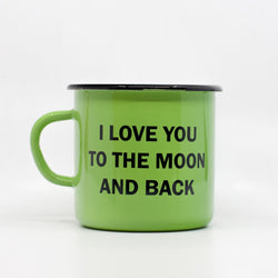 Enamel Mugs - I Love You To The Moon And Back Enamel Mug 400ml/13.5oz