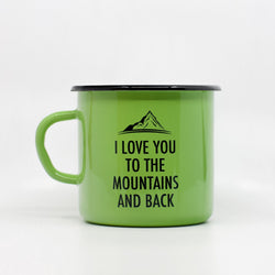 Enamel Mugs - I Love You To The Mountains And Back Enamel Mug 400ml/13.5oz