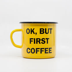 Enamel Mugs - Ok, But First Coffee Enamel Mug 400ml/13.5oz