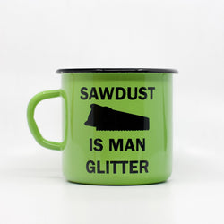 Enamel Mugs - Sawdust Is Man Glitter Enamel Mug 400ml/13.5oz