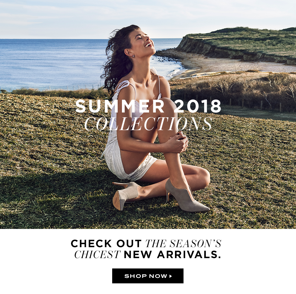 Check out the season's chicest New Arrivals! Summer 2018 Collections