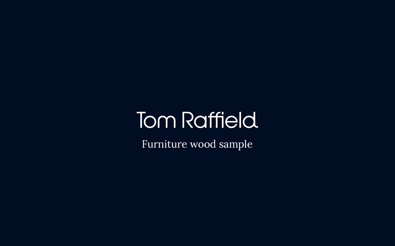 Tom Raffield Furniture Wood Sample