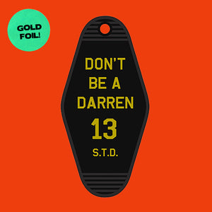 Don't Be A Darren Keychain