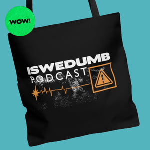 Is We Dumb Tote Bag