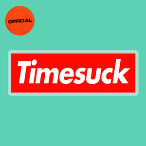 Timesuck Supreme Sticker