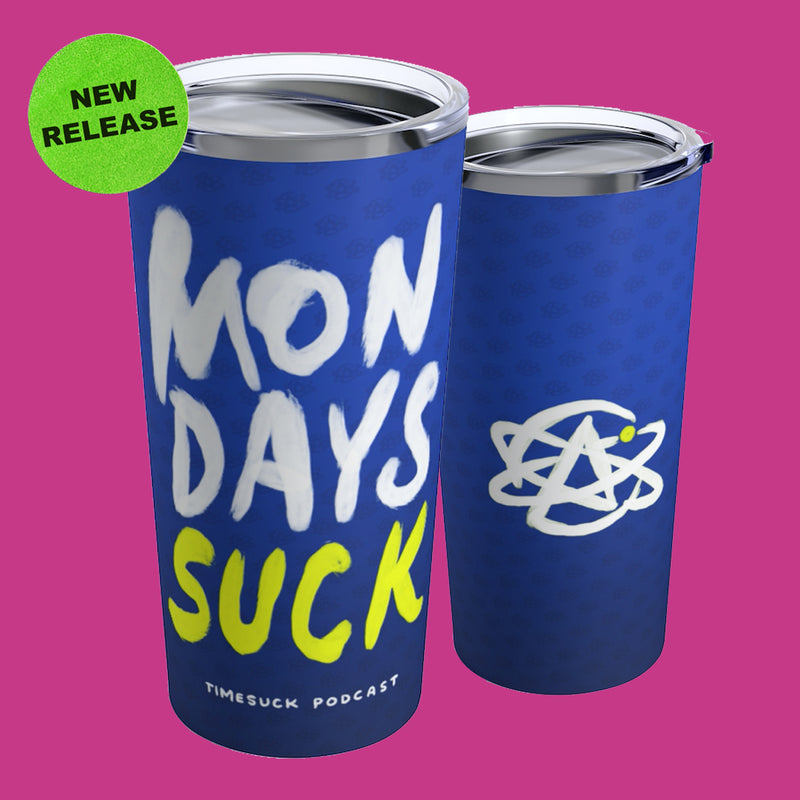 Mondays SUCK 20oz Tumbler