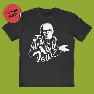 What Is Big Deal Tee