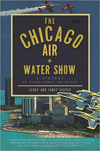 Chicago Air & Water Show:  A History of Wings above the Waves