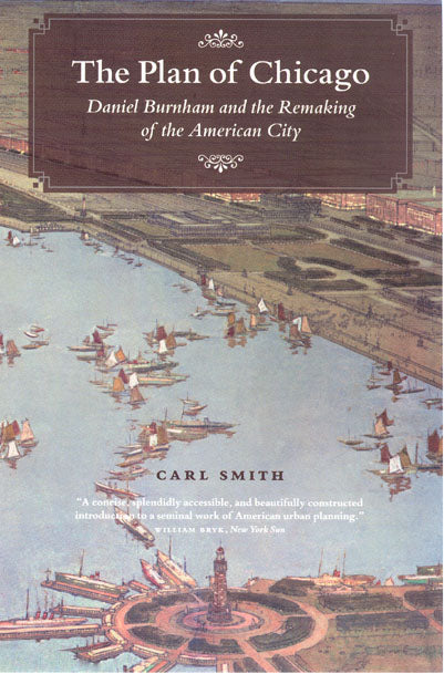 Plan of Chicago:  Daniel Burnham and the Remaking of the American City