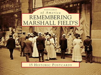 Remembering Marshall Fields, 15 Historic Postcards
