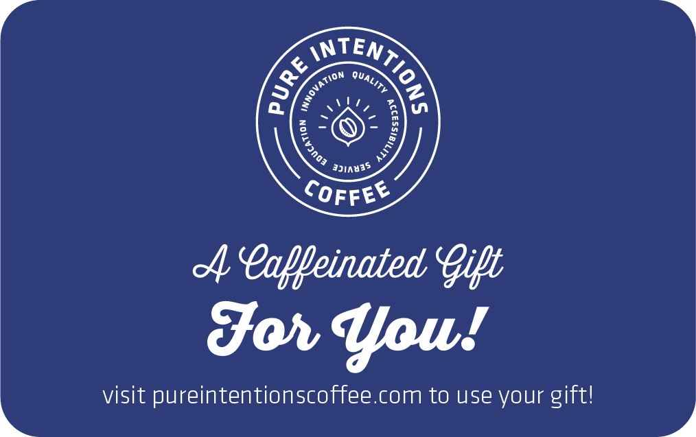 Pure Intentions Coffee Gift Card
