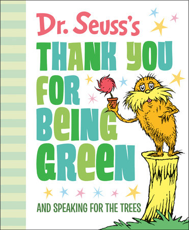 Thank You For Being Green: And Speaking For the Trees
