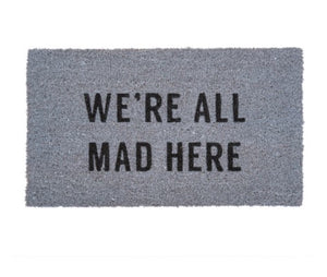 We're All Mad Here Door Mat