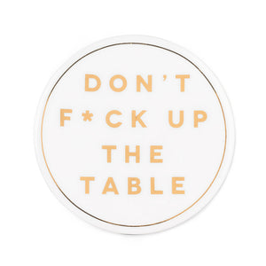 Don't F*UCK up the Table Coaster