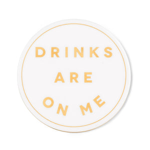 Drinks are on Me Table Coaster