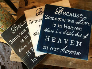 Because someone we love is in heaven there is a little bit of heaven in our home memorial plaque