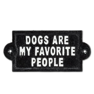 Dogs are My Favourite People Cast Iron Sign