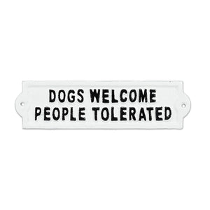Dogs Welcome People Tolerated Cast Iron Sign