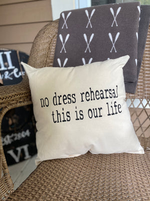 No Dress Rehearsal Pillow