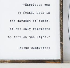Happiness can be found in the darkest of time...