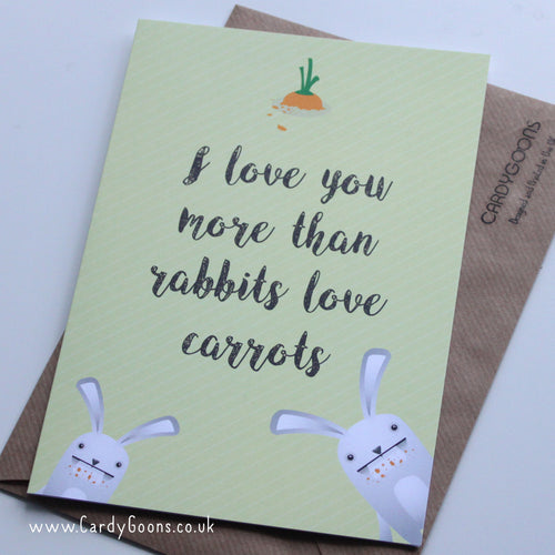I love you more than rabbits love carrots! | Greetings Card | CardyGoons