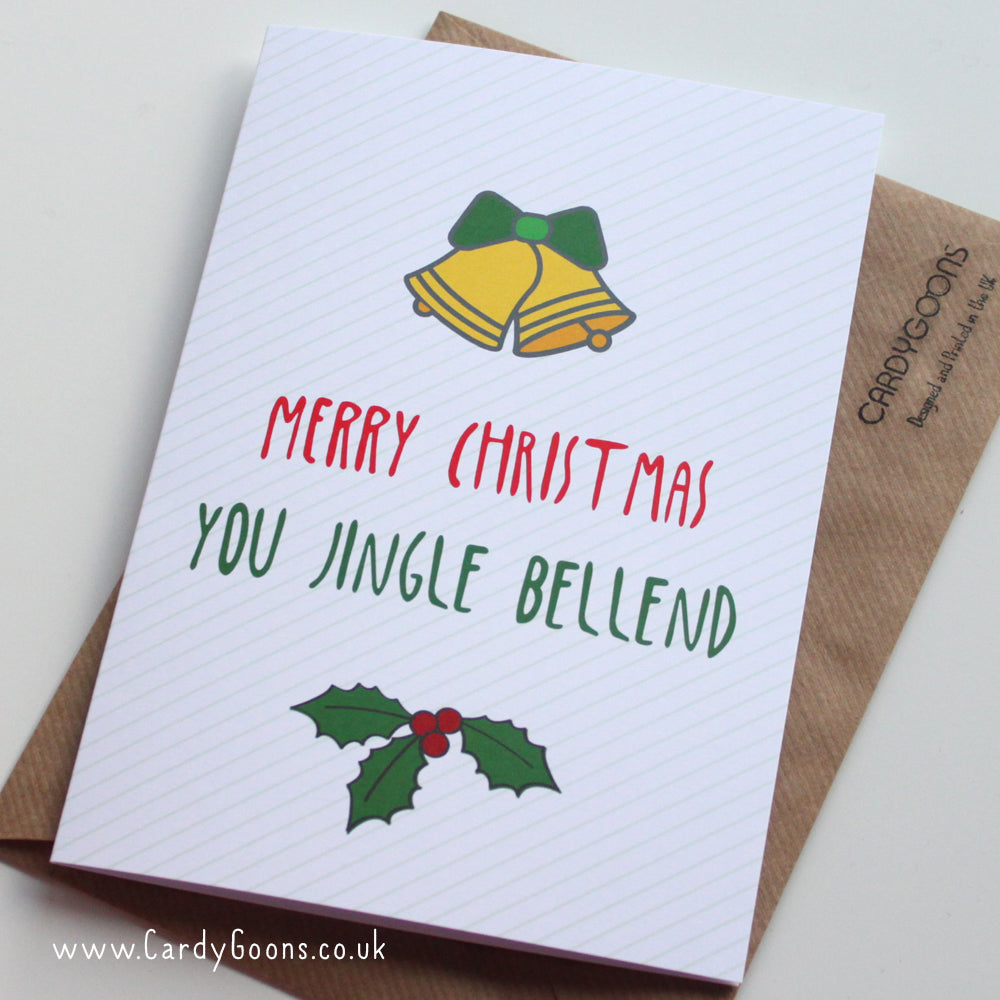 You Jingle Bellend | Christmas Card | CardyGoons