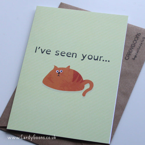 I've seen your... pussy | Greetings Card | CardyGoons