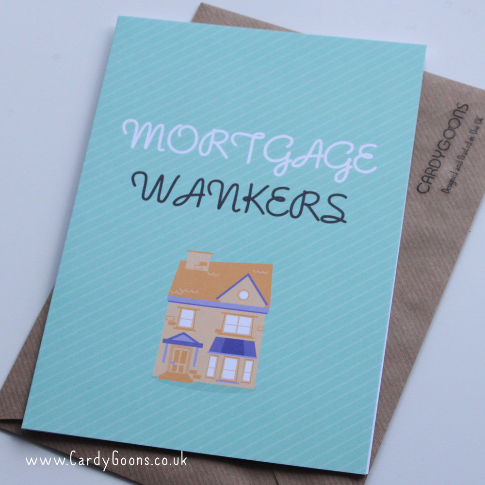 Mortgage Wankers | Greetings Card | CardyGoons