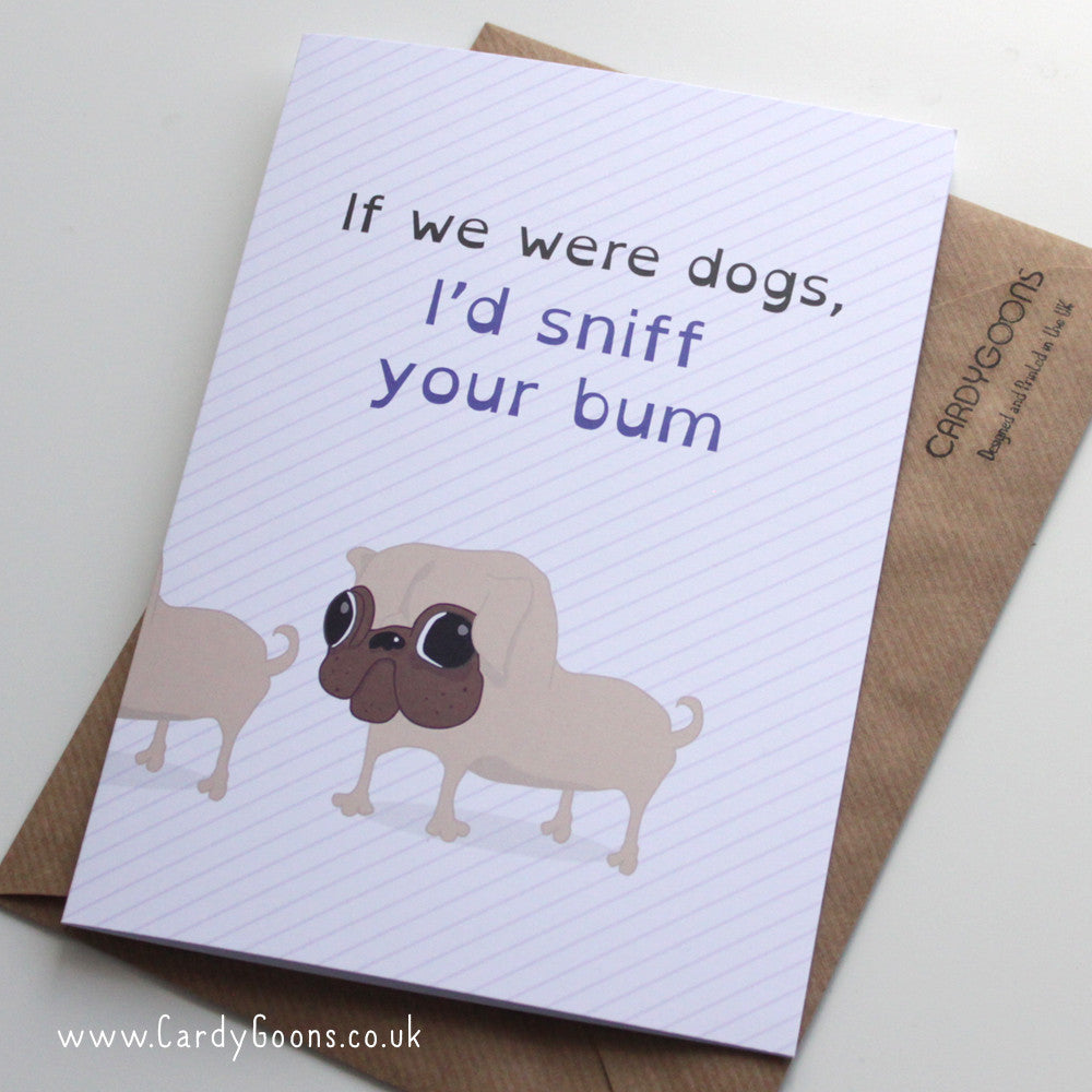 I'd sniff your bum | Greetings Card | CardyGoons