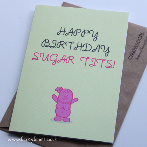Happy Birthday Sugar Tits | Greetings Card | CardyGoons
