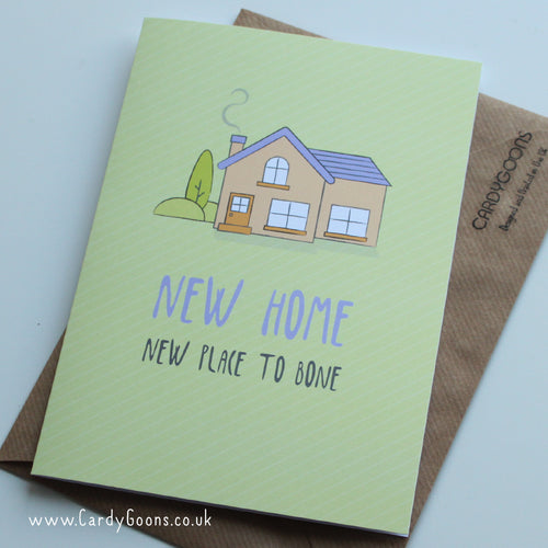 New home, New place to bone | Greetings Card | CardyGoons