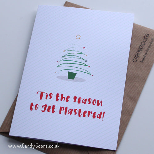 Tis the season to get plastered! | Christmas Card | CardyGoons