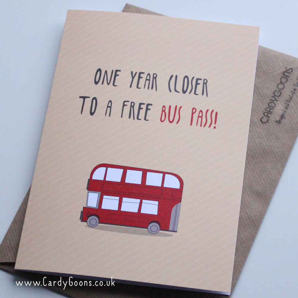 One year closer to a free bus pass! | Greetings Card | CardyGoons