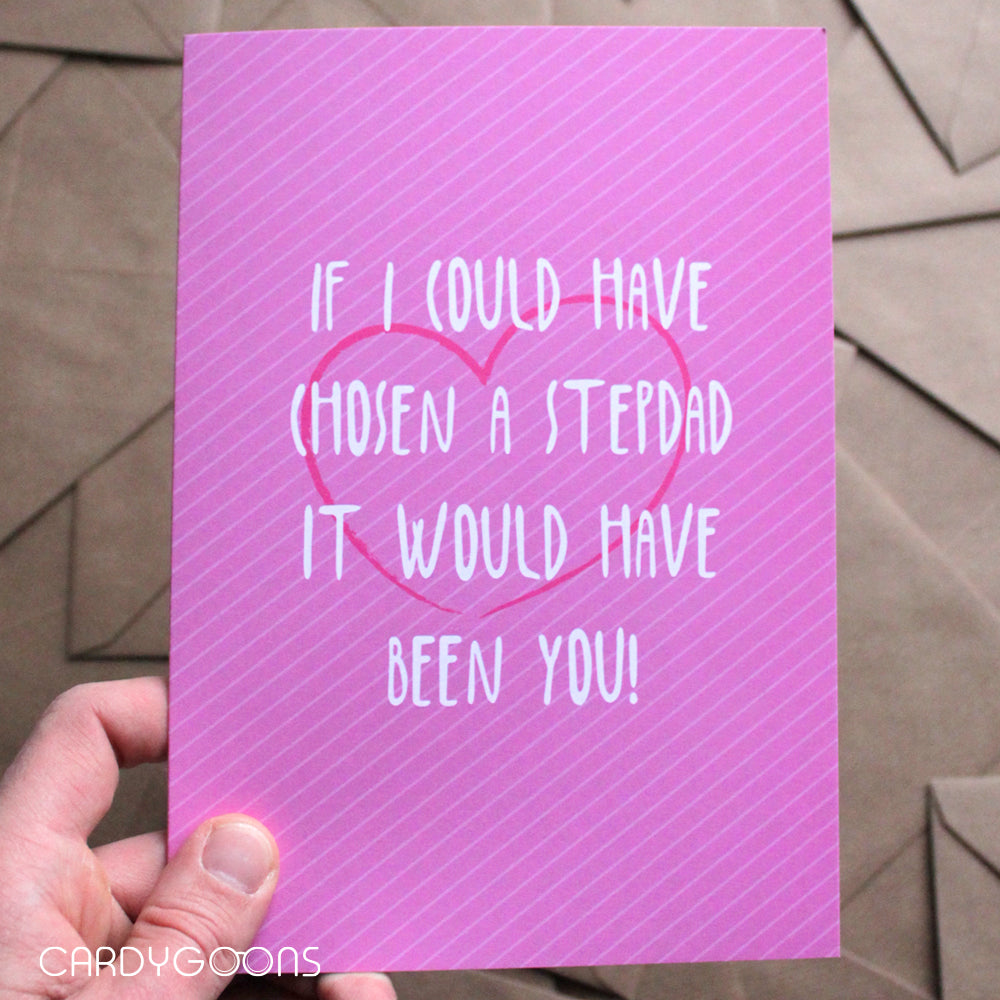 If I could have chosen a Stepdad... | Greetings Card | CardyGoons