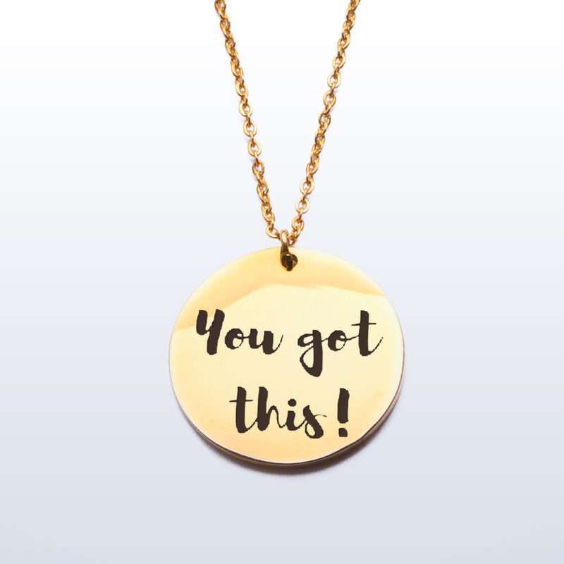 'You got  this!' Stainless Steel Pendant