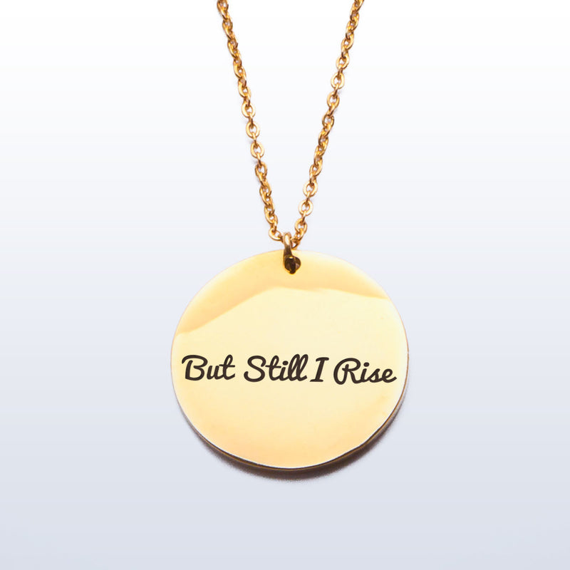 But Still I Rise - Stainless Steel Pendant