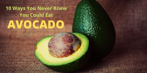 Ways You Never Knew You Could Eat Avocado