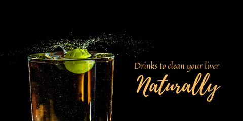 Drinks to Clean Your Liver Naturally